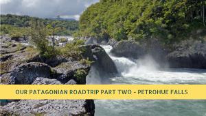 Exploring the Petrohue Falls and River