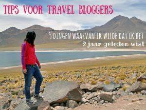 5 Tips voor travel bloggers waarvan ik wilde dat ik ze 2 jaar geleden had geweten