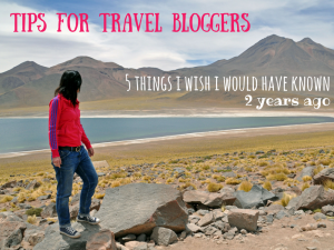 5 Tips for travelbloggers I wish I had known 2 years ago